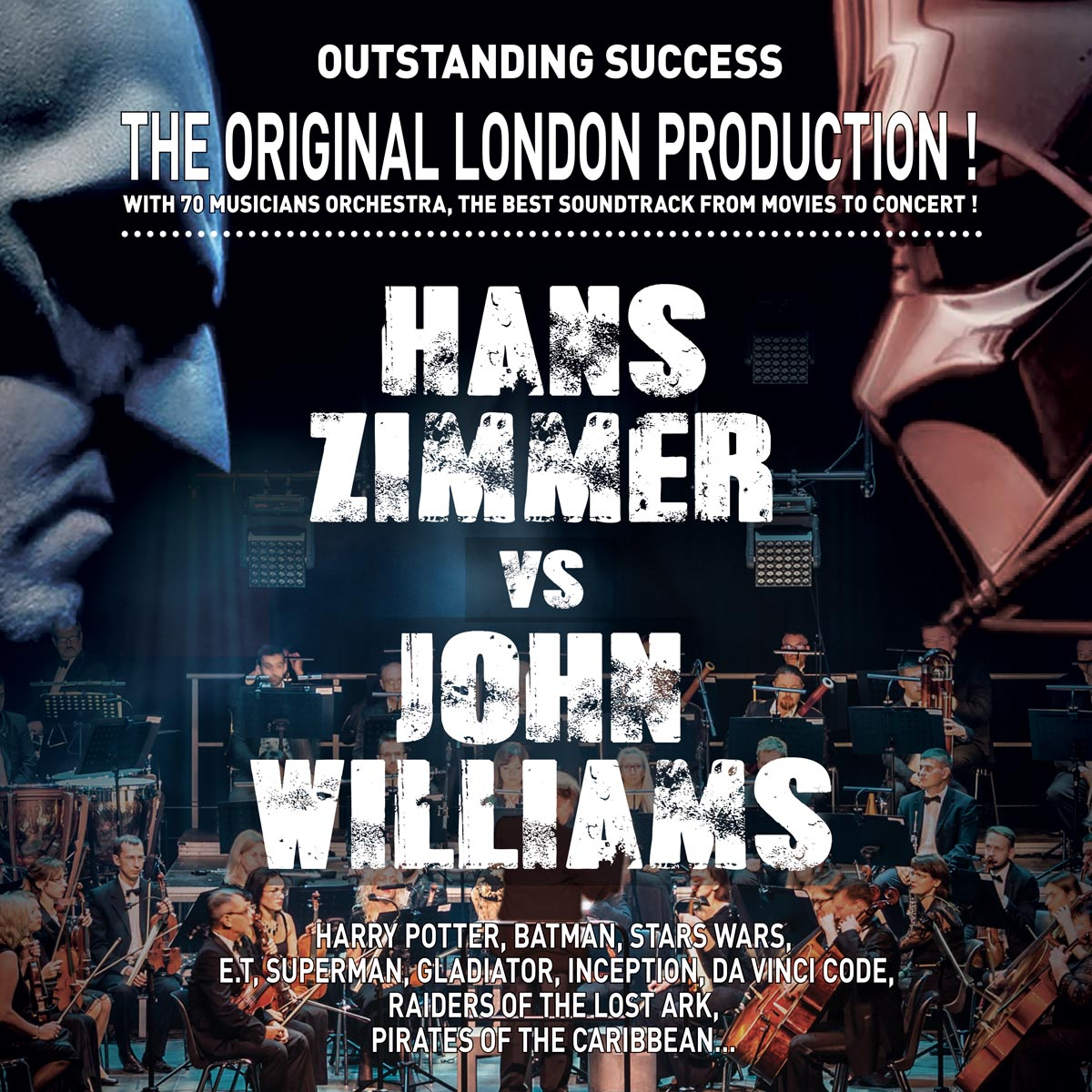 The Original London Production! Hans Zimmer vs John Williams, 70 musicians orchestra, the beste music from movies in concert; Outstanding success,