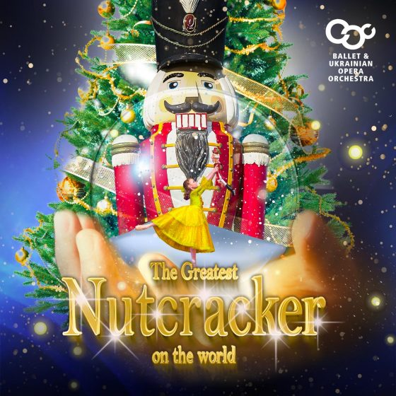 The Greatest Nutcracker on the World, ballet & Ukrainian opera orchestra