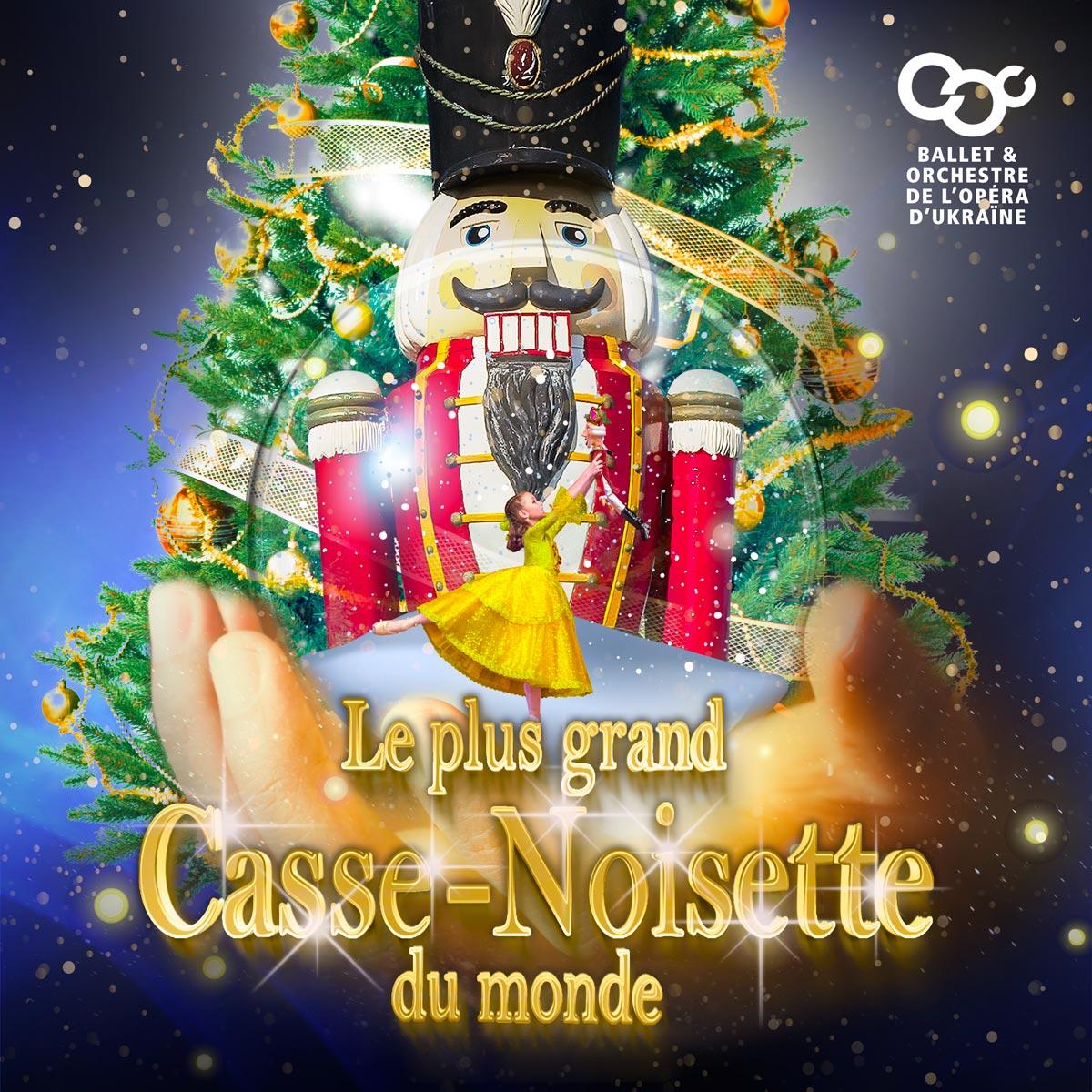 Le plus grand Casse-Noisette du monde, ballet & orchestre de l'opéra d'Ukraine