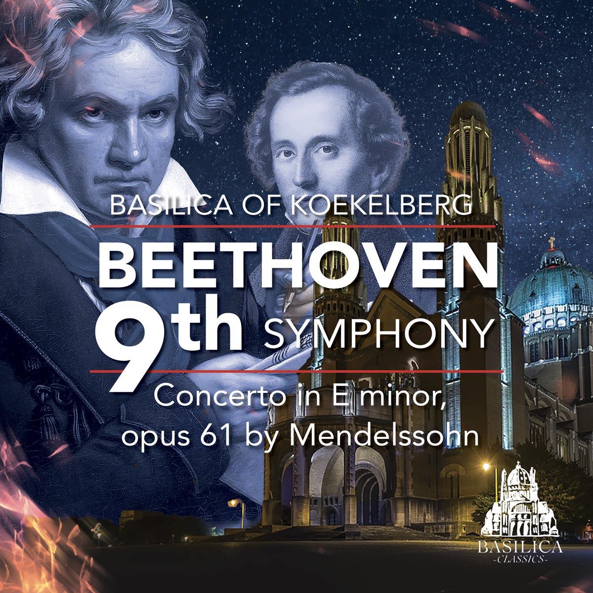 Beethoven 9th symphony, Concerto in E minor opus 61 bu Mendelssohn, National opera of Ukraine, Basilica of Koeklelberg
