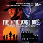 THE MUSIC OF ENNIO MORRICONE – THE MORRICONE DUEL